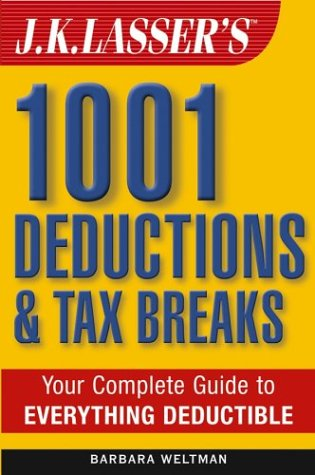 J.K. Lasser's 1001 Deductions and Tax Breaks: The Complete Guide to Everything Deductible 9780471423607