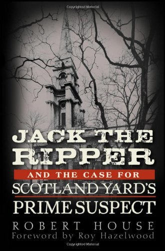 Jack the Ripper and the Case for Scotland Yard's Prime Suspect 9780470938997
