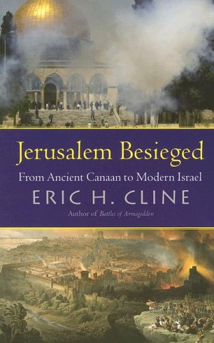 Jerusalem Besieged: From Ancient Canaan to Modern Israel 9780472031207