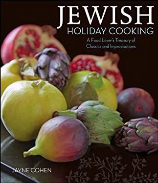 Jewish Holiday Cooking: A Food Lover's Treasury of Classics and Improvisations 9780471763871