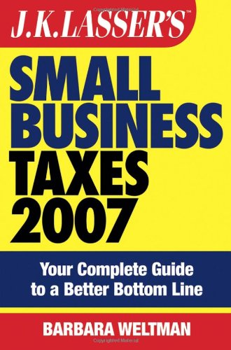 Jk Lasser's Small Business Taxes: Your Complete Guide to a Better Bottom Line 9780471786689