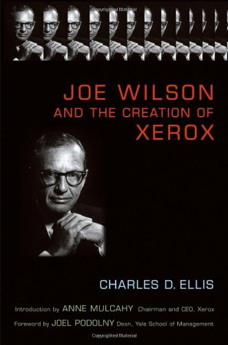 Joe Wilson and the Creation of Xerox 9780471998358