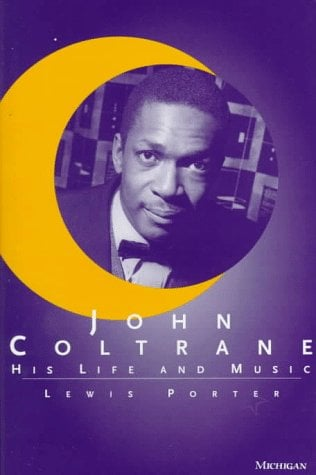 John Coltrane: His Life and Music 9780472101610
