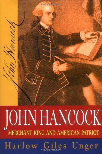 John Hancock: Merchant King and American Patriot