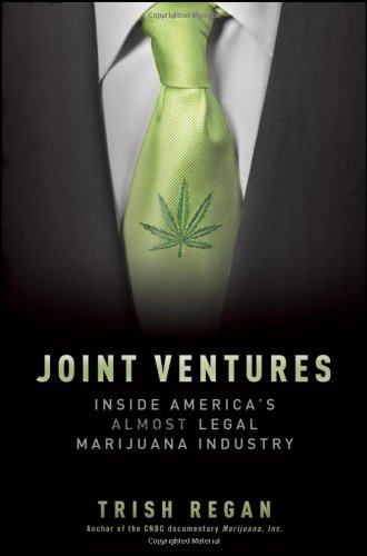 Joint Ventures: Inside America's Almost Legal Marijuana Industry 9780470559079