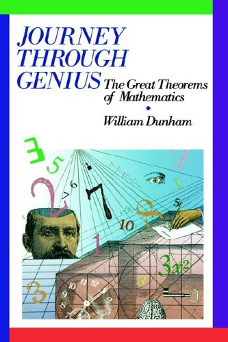 Journey Through Genius: Great Theorems of Mathematics 9780471500308