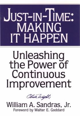 Just-In-Time: Making It Happen: Unleashing the Power of Continuous Improvement 9780471132660