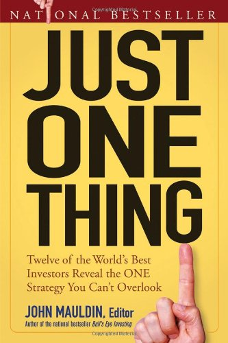 Just One Thing: Twelve of the World's Best Investors Reveal the One Strategy You Can't Overlook 9780471738732