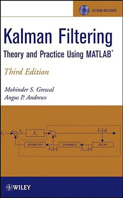 Kalman Filtering: Theory and Practice Using MATLAB [With CDROM] 9780470173664