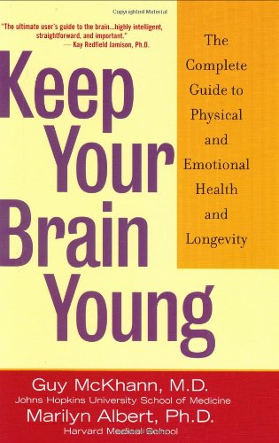 Keep Your Brain Young: The Complete Guide to Physical and Emotional Health and Longevity 9780471430285