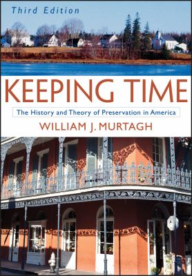 Keeping Time: The History and Theory of Preservation in America 9780471473770