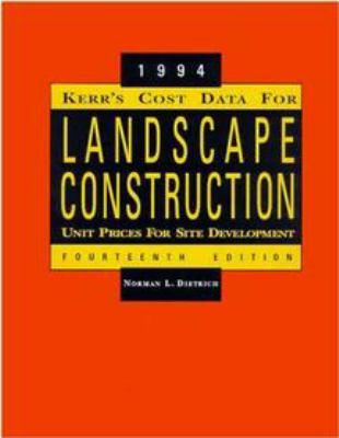 Kerr's Cost Data for Landscape Construction: 1994 Unit Prices for Site Development 9780471286196