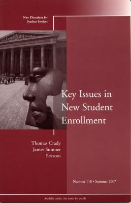 Key Issues in New Student Enrollment: Summer 2007 9780470226209