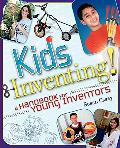 Kids Inventing!: A Handbook for Young Inventors 9780471660866