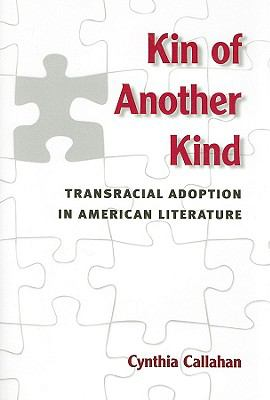 Kin of Another Kind: Transracial Adoption in American Literature 9780472117581