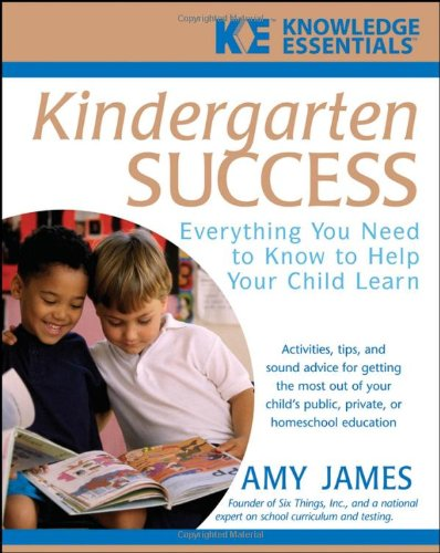 Kindergarten Success: Everything You Need to Know to Help Your Child Learn 9780471748137