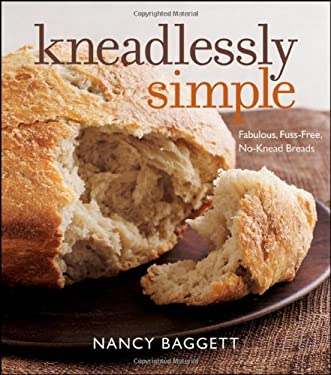 Kneadlessly Simple: Fabulous, Fuss-Free, No-Knead Breads 9780470399866
