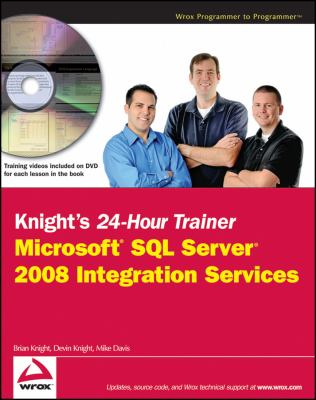 Knight's 24-Hour Trainer: Microsoft SQL Server 2008 Integration Services [With DVD] 9780470496923