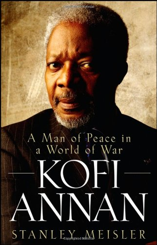 Kofi Annan: A Man of Peace in a World of War 9780470281697