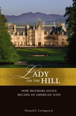 Lady on the Hill: How Biltmore Estate Became an American Icon 9780471758181