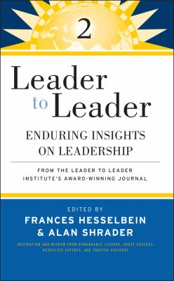 Leader to Leader 2: Enduring Insights on Leadership from the Leader to Leader Institute's Award Winning Journal 9780470195475