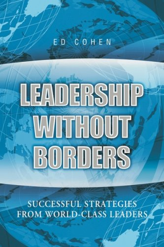 Leadership Without Borders: Successful Strategies from World-Class Leaders 9780470822272