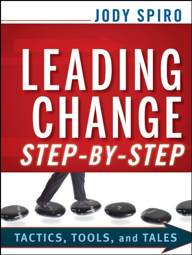 Leading Change Step-By-Step: Tactics, Tools, and Tales 9780470635629