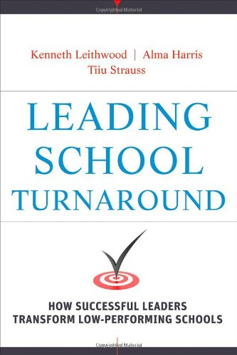 Leading School Turnaround: How Successful Leaders Transform Low-Performing Schools 9780470407660