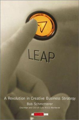 Leap!: A Revolution in Creative Business Strategy