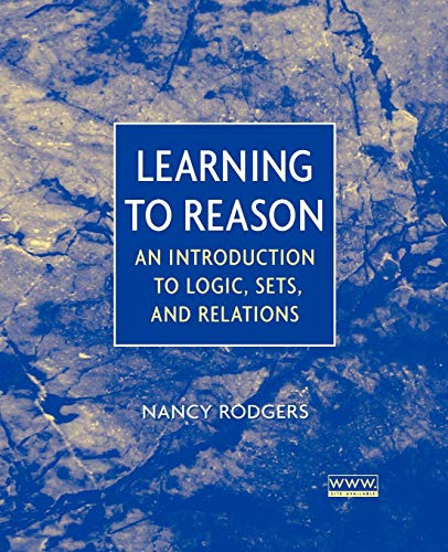 Learning to Reason: An Introduction to Logic, Sets, and Relations 9780471371229