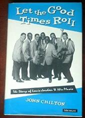 Let the Good Times Roll: The Story of Louis Jordan and His Music 1589078