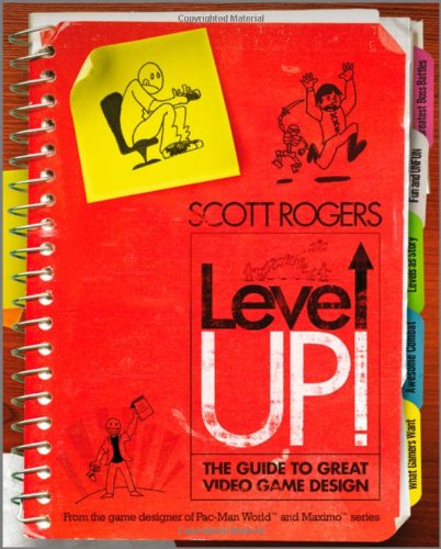 Level Up!: The Guide to Great Video Game Design 9780470688670