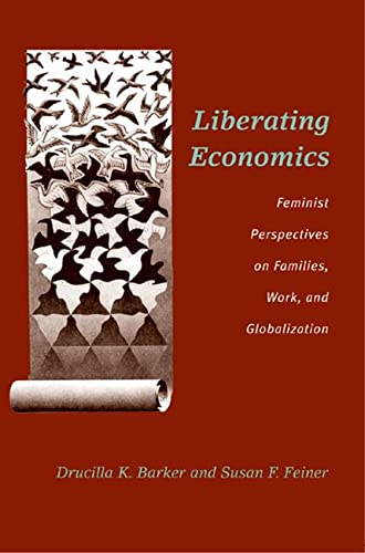 Liberating Economics: Feminist Perspectives on Families, Work, and Globalization 9780472068432
