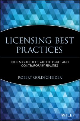 Licensing Best Practices: The Lesi Guide to Strategic Issues and Contemporary Realities 9780471219521