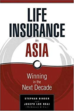 Life Insurance in Asia: Winning in the Next Decade 9780470824405