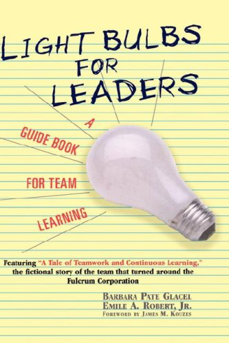 Light Bulbs for Leaders: A Guide Book for Team Learning 9780471146636