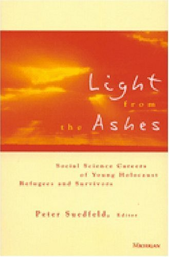 Light from the Ashes: Social Science Careers of Young Holocaust Refugees and Survivors 9780472067459