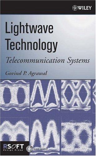 LightWave Technology: Telecommunication Systems [With CDROM] 9780471215721