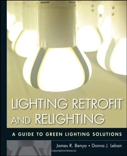 Lighting Retrofit and Relighting: A Guide to Energy Efficient Lighting 9780470568415
