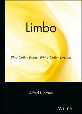 Limbo: Blue-Collar Roots, White-Collar Dreams 9780471263760