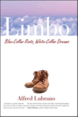 Limbo: Blue-Collar Roots, White-Collar Dreams 9780471714392
