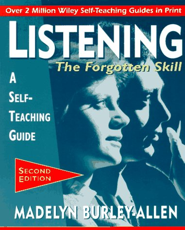 Listening: The Forgotten Skill: A Self-Teaching Guide 9780471015871