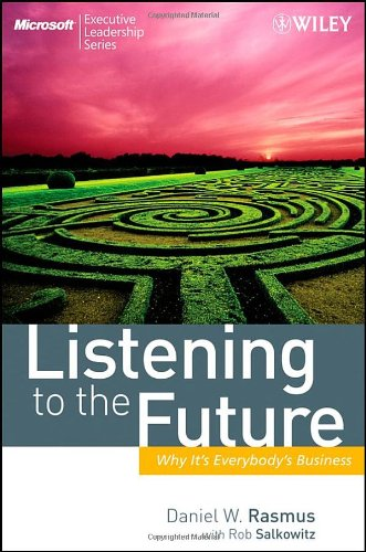 Listening to the Future: Why It's Everybody's Business 9780470413449