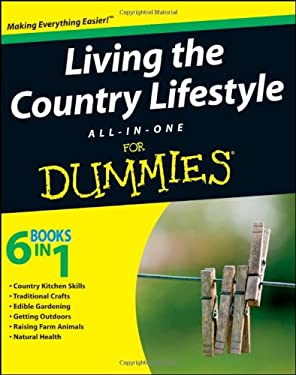 Living the Country Lifestyle All-In-One for Dummies 9780470430613