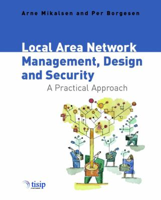 Local Area Network Management, Design & Security: A Practical Approach 9780471497691