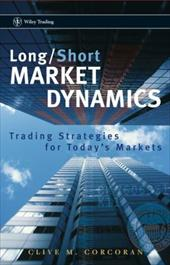 Long/Short Market Dynamics: Trading Strategies for Today's Markets