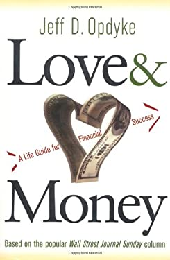 Love & Money: A Life Guide for Financial Success 9780471476580