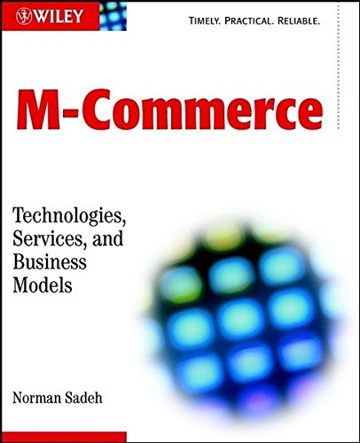M-Commerce: Technologies, Services, and Business Models 9780471135852