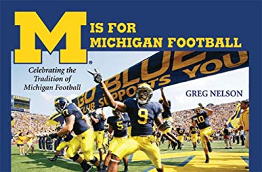 M Is for Michigan Football: Celebrating the Tradition of Michigan Football 9780472033874
