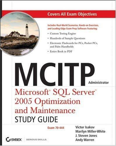 MCITP Administrator: Microsoft SQL Server 2005 Optimization and Maintenance (70-444) [With CDROM] 9780470127452